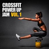 Play & Download Crossfit Power Up Jam, Vol. 1 by Various Artists | Napster