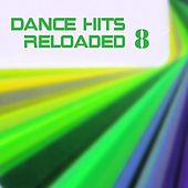Dance Hits Reloaded 8 by Various Artists