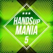 Handsup Mania 5 by Various Artists