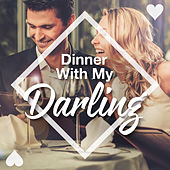 Play & Download Dinner with My Darling by Various Artists | Napster