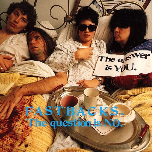 Play & Download The Question Is No by Fastbacks | Napster