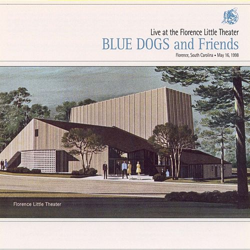 Play & Download Live At The Florence Little Theater by Blue Dogs | Napster