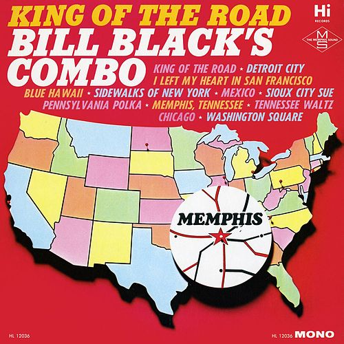Play & Download King of the Road by Bill Black's Combo | Napster