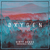 Play & Download Oxygen (Borgeous Remix) by The Dirty Heads | Napster