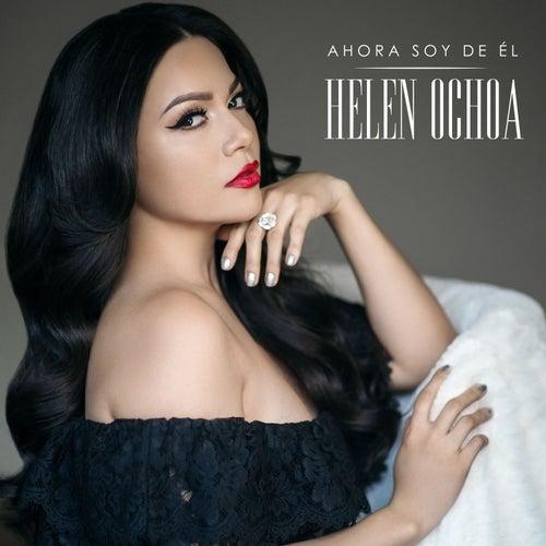 Ahora Soy de El by Helen Ochoa