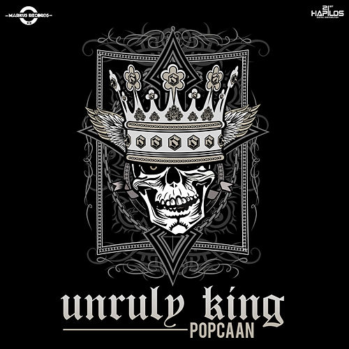 Play & Download Unruly King by Popcaan | Napster