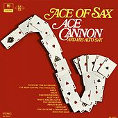 Ace of Sax by Ace Cannon