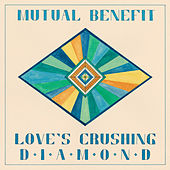 Play & Download Love's Crushing Diamond by Mutual Benefit | Napster