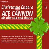 Play & Download Christmas Cheers by Ace Cannon | Napster