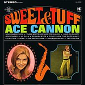 Sweet & Tuff by Ace Cannon