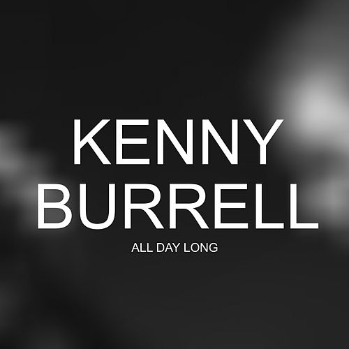 All Day Long von Kenny Burrell