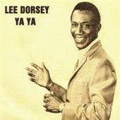 Play & Download Ya Ya by Lee Dorsey | Napster