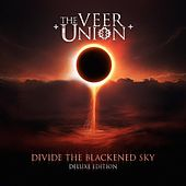 Divide the Blackened Sky (Deluxe Edition) by The Veer Union