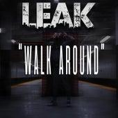 Walk Around by LEAK