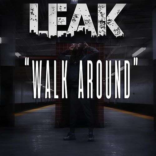 Walk Around by LEAK