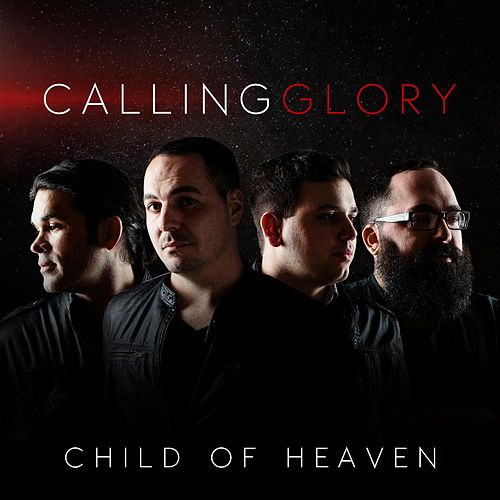 Play & Download Child of Heaven by Calling Glory | Napster
