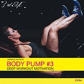 Body Pump #3: Deep Workout Motivation de Various Artists