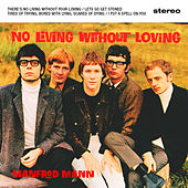 Play & Download No Living Without Loving by Manfred Mann | Napster