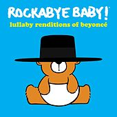Lullaby Renditions of Beyoncé by Rockabye Baby!
