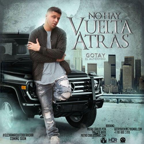 Play & Download No Hay Vuelta Atras by Gotay
