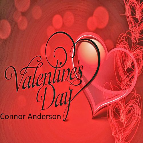 Valentine's Day by Connor Anderson