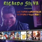 Los Temas Románticos de Anime y Algo Más de Ricardo Silva (1)