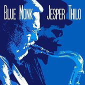Play & Download Blue Monk by Jesper Thilo | Napster