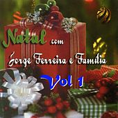 Natal Com Jorge Ferreira e Familia, Vol. 1 by Jorge Ferreira