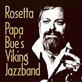 Play & Download Rosetta by Papa Bue's Viking Jazzband | Napster