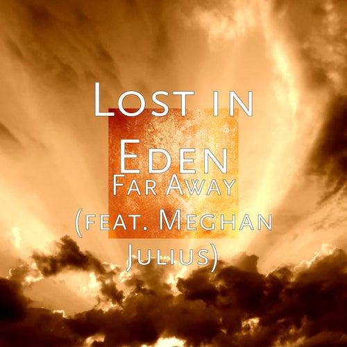 Far Away (feat. Meghan Julius) by Lost In Eden