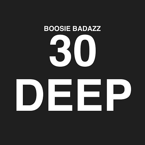 Play & Download 30 Deep by Boosie Badazz | Napster