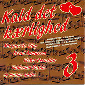 Play & Download Kald det kærlighed vol. 3 by Various Artists | Napster