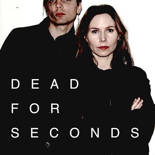 Play & Download Dead for seconds (feat. Nina Persson) by Moto Boy | Napster