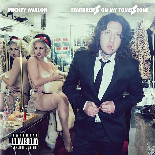 Teardrops on My Tombstone by Mickey Avalon