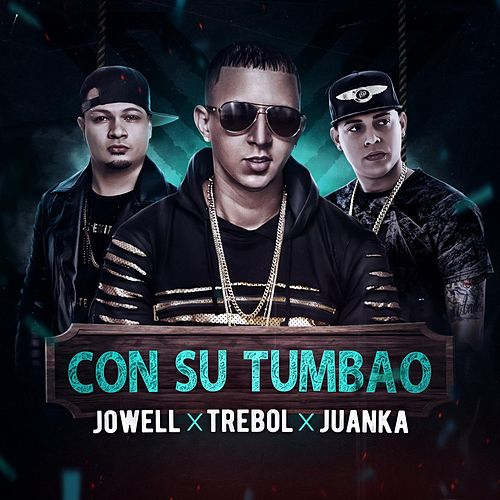 Play & Download Con Su Tumbau (feat. Jowell & Juanka) by Trebol Clan | Napster