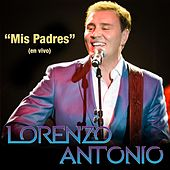 Play & Download Mis Padres (En Vivo) by Lorenzo Antonio | Napster