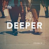 Play & Download The Deeper We Go..., Vol. 24 by Various Artists | Napster