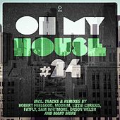 Oh My House #24 by Various Artists