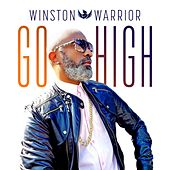 Go High by Winston Warrior