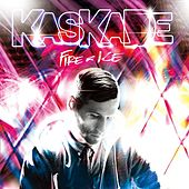 Play & Download Fire & Ice by Kaskade | Napster