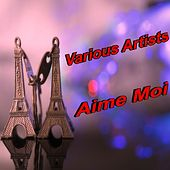 Play & Download Aime Moi by Various Artists | Napster