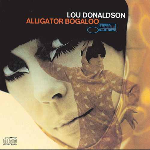 Alligator Bogaloo by Lou Donaldson