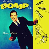 Who Put the Bomp (In the Bomp, Bomp, Bomp) by Barry Mann