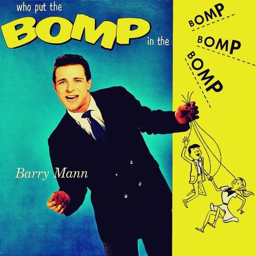 Who Put the Bomp (In the Bomp, Bomp, Bomp) by Barry Mann