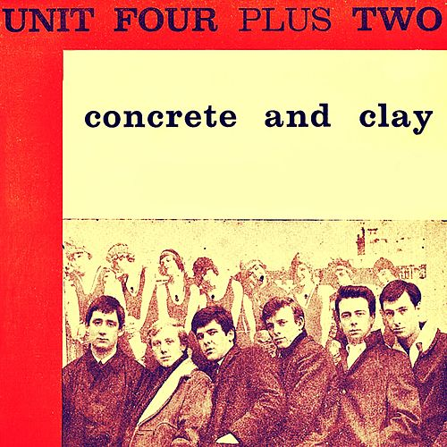 Play & Download Concrete and Clay by Unit Four Plus Two | Napster