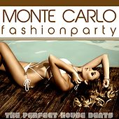 Play & Download Monte Carlo Fashion Party (The Perfect House Beats) by Various Artists | Napster