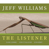 Play & Download The Listener (feat. Duane Eubanks, John Hébert & John O'Gallagher) [Live] by Jeff Williams | Napster