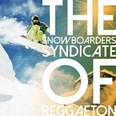 The Snowboarders Syndicate of Reggaeton by Various Artists