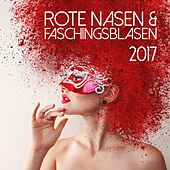 Play & Download Rote Nasen & Faschingsblasen 2017 by Various Artists | Napster