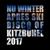 Play & Download Nu Winter Après Ski Disco of Kitzbühel 2017 by Various Artists | Napster